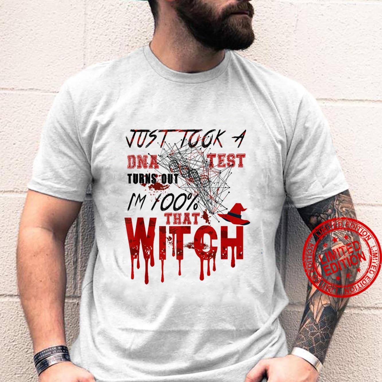 Just Took a DNA Test I'm 100 Percent That Witch October 31st Shirt