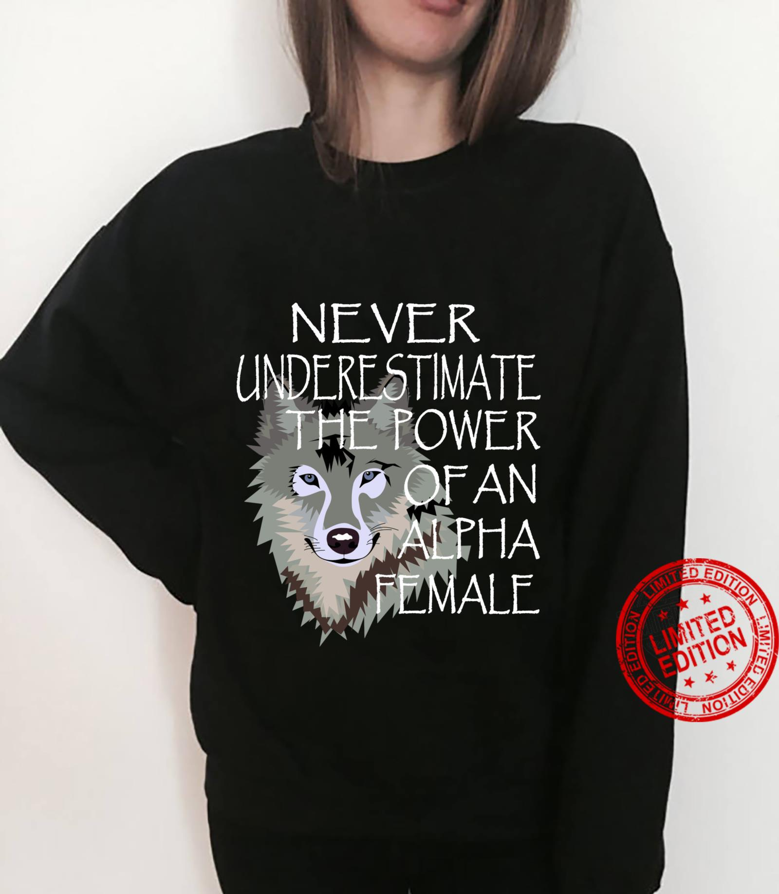 Never Underestimate The Power Of An Alpha Female Wolf Shirt sweater