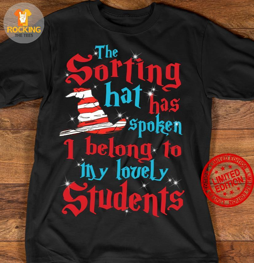 The Sorting Hat Has Spoken I Belong To My Lovely Students Shirt