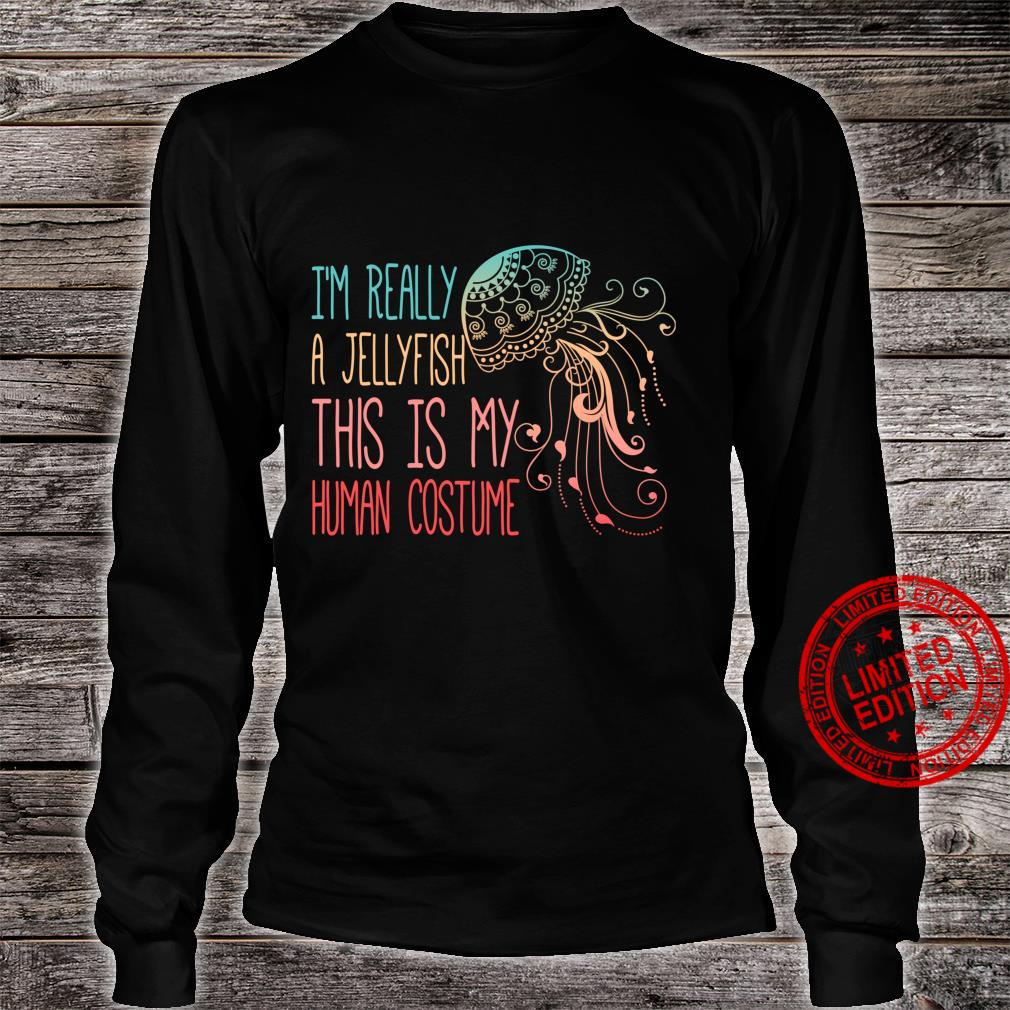 This Is My Human Costume I'm Really A Jellyfish Halloween Shirt long sleeved