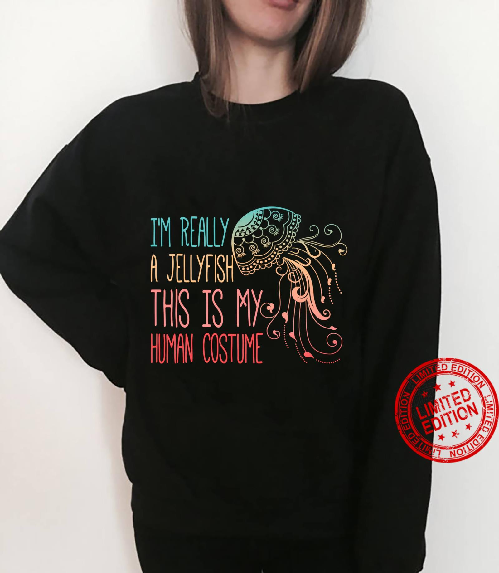 This Is My Human Costume I'm Really A Jellyfish Halloween Shirt sweater