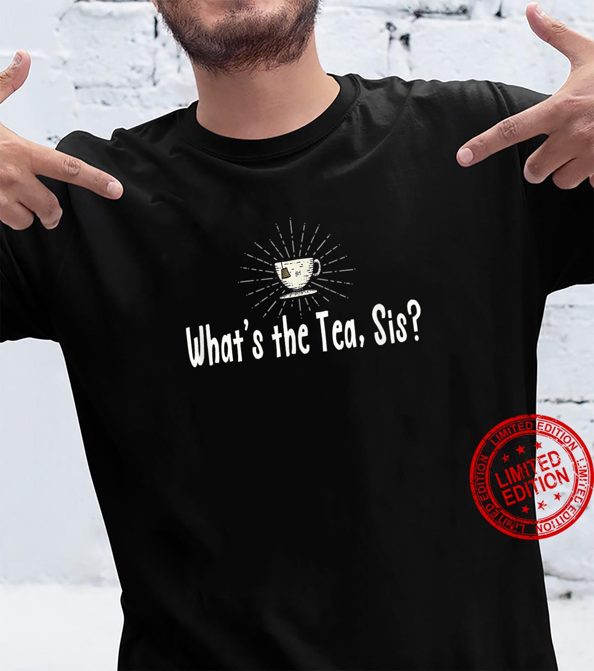 What's the Tea Sis Funny Tea Meme Shirt