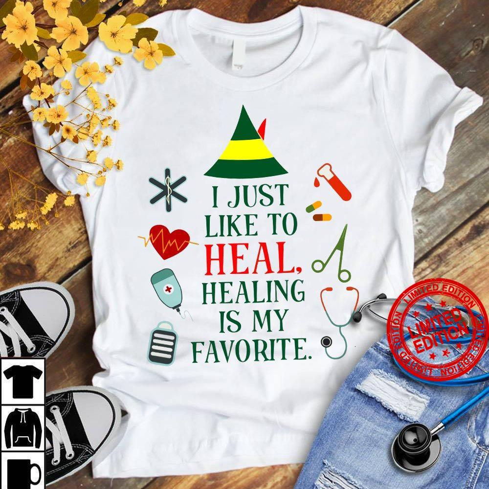 I Just Like To Heal Healing Is My Favorite Shirt