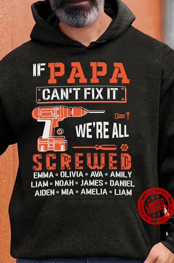 If Papa Can't Fix It We're All Screwed Emma Olivia Ava Shirt
